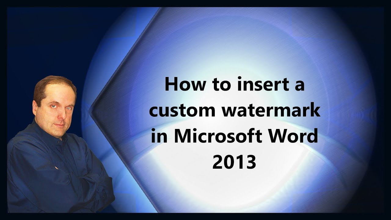 how to add a watermark to a word document 2013